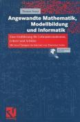 Angewandte Mathematik, Modellbildung Und Informatik [GER]