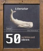 50 Schlusselideen Literatur [GER]
