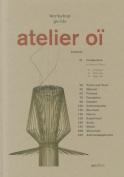 Atelier Oi: Workshop Guide
