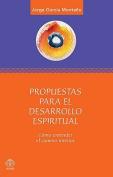 Propuestas Para El Desarrollo Espiritual [Spanish]