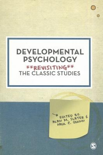 Developmental Psychology: Revisiting the Classic Studies (Psychology: