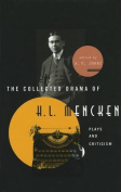 The Collected Drama of H. L. Mencken