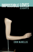 Impossible Loves: Essays