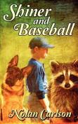 Shiner and Baseball