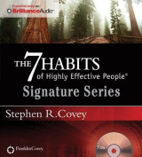 The 7 Habits of Highly Effective People - Signature Series [Audio]