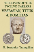 The Lives of the Twelve Caesars -Vespasian, Titus & Domitian-