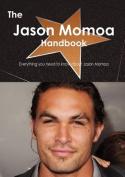 The Jason Momoa Handbook - Everything You Need to Know about Jason Momoa