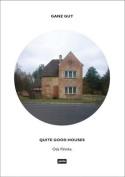 Quite Good Houses: Voulme 1