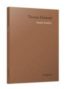 Thomas Demand: Model Studies