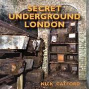 Secret Underground London