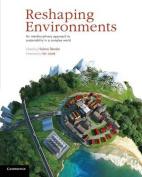 Reshaping Environments