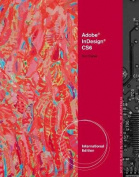 Adobe (R) InDesign (R) CS6 Illustrated, International Edition