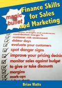 Magic Bullet Finance Skills for Sales & Marketing