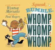 Squeak, Rumble, Whomp! Whomp! Whomp!