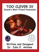 Too Clever IV - Jeanie's Most Prized Possession [Large Print]