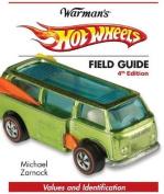 Warman's Hot Wheels Field Guide