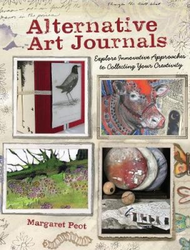 Alternative Art Journals: Explore Innovative Approaches to Collecting Your