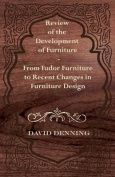 Review of the Development of Furniture - From Tudor Furniture to Recent Changes in Furniture Design