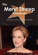 The Meryl Streep Handbook - Everything You Need to Know about Meryl Streep
