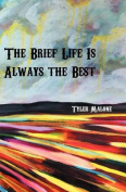 The Brief Life Is Always the Best