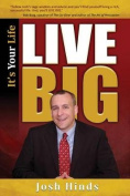 It's Your Life, Live Big