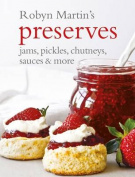 Robyn Martin's Preserves, jams, pickles, chutneys, sauces & more