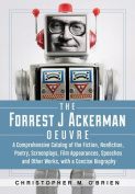 The Forrest J. Ackerman Oeuvre
