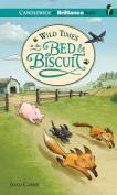 Wild Times at the Bed & Biscuit  [Audio]