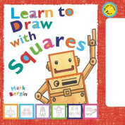Learn to Draw with Squares [With Wipe-Clean Pen] [Board Book]