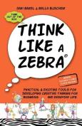Think Like a Zebra