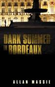 Dark Summer in Bordeaux