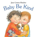 Baby Be Kind [Board book]