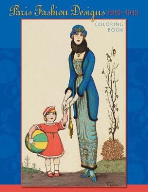 Paris Fashion Designs 1912-1913 Coloring Book CB139
