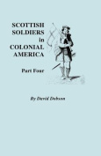Scottish Soldiers in Colonial America. Part Four