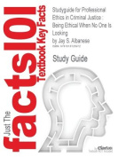 Studyguide for Professional Ethics in Criminal Justice