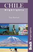 Chile Highlights (Bradt Travel Guides