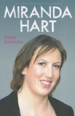 Miranda Hart - the Unauthorised Biography