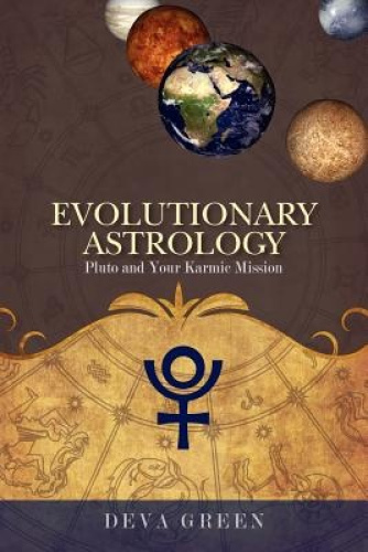Evolutionary Astrology: Pluto and Your Karmic Mission by Deva Green.