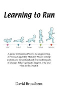 Learning to Run - A Guide to Business Process Re-Engineering