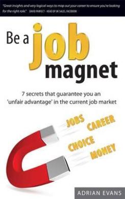Be a Job Magnet