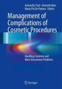 Management of Complications of Cosmetic Procedures