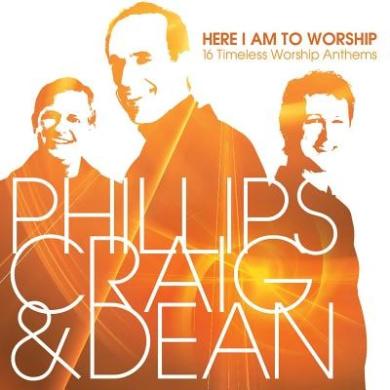 Here I Am to Worship: 16 Timeless Worship Anthems