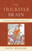 The Trickster Brain