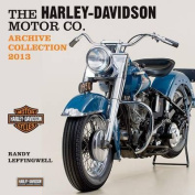 Cal 2013 Harley-Davidson Motor Co. Archive Collection