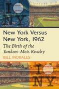 New York Versus New York, 1962
