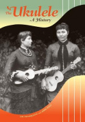 The 'Ukulele: A History