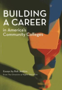 Building a Career in America's Community Colleges