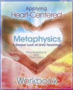 Applying Heart-Centered Metaphysics