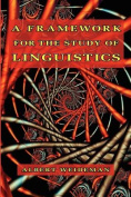 A Framework for the Study of Linguistics