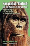 Sasquatch/Bigfoot and the Mystery of the Wild Man